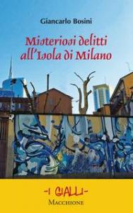 Misteriosi delitti all' Isola di Milano