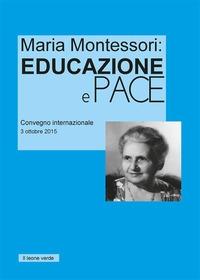 Maria Montessori, educazione e pace