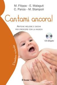 Cantami ancora! : antiche melodie e giochi per crescere con la musica / Manuela Filippa ... [et al.] ; prefazione di Gianni Nuti