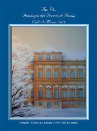 Antologia delle più belle poesie del premio Città di Monza 2017