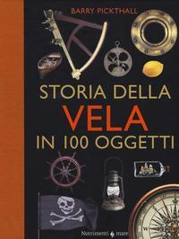 Storia della vela in cento oggetti