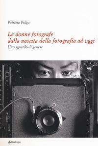 Le donne fotografe dalla nascita della fotografia ad oggi