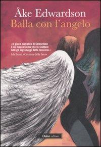 Balla con l'angelo / Ake Edwardson ; traduzione di Giorgio Puleo