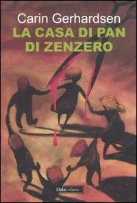 La casa di pan di zenzero / Carin Gerhardsen ; traduzione di Renato Zatti e Gabriella Bonalumi