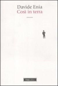 Così in terra / Davide Enia