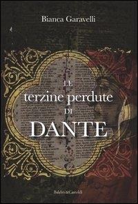 Le terzine perdute di Dante / Bianca Garavelli