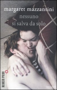 Nessuno si salva da solo / Margaret Mazzantini