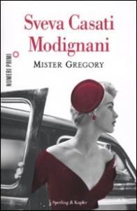Mister Gregory / Sveva Casati Modignani