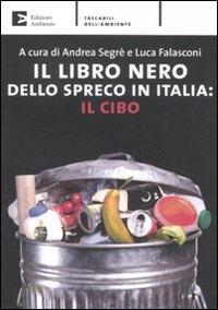 Il libro nero dello spreco in Italia
