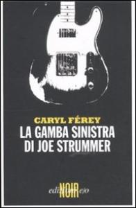 La gamba sinistra di Joe Strummer