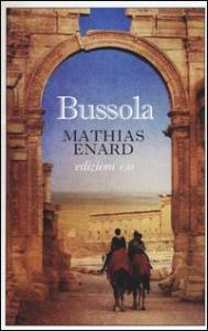 Bussola / Mathias Énard ; traduzione dal francese di Yasmina Melaouah