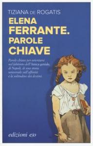 Elena Ferrante, parole chiave