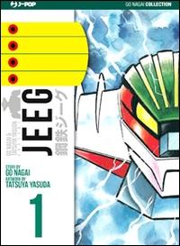 Jeeg / [story by Go Nagai ; artwork by Tatsuya Yasuda]. 1