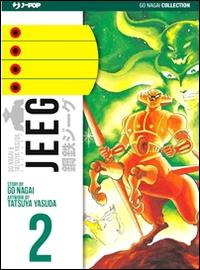 Jeeg / [story by Go Nagai ; artwork by Tatsuya Yasuda]. 2