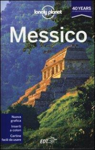 Messico / edizione scritta e aggiornata da John Noble ... [et al.]