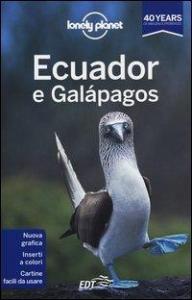 Ecuador e Galápagos / [edizione scritta e aggiornata da Regis St. Louis ... et al.]