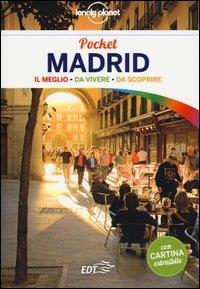 Madrid pocket : il meglio da vivere, da scoprire / Anthony Ham