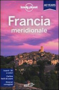 Francia meridionale / [edizione scritta e aggiornata da Nicola Williams ... et al.]