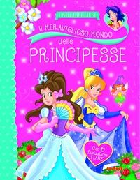 Il meraviglioso mondo delle principesse