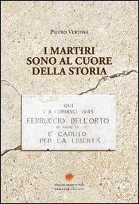 I martiri sono al cuore della storia