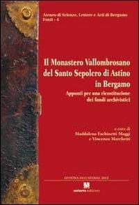 Il monastero vallombrosano del Santo Sepolcro di Astino in Bergamo
