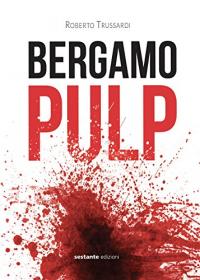 Bergamo pulp