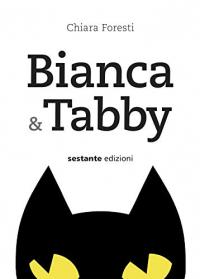 Bianca & Tabby