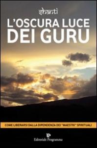 L'oscura luce dei guru
