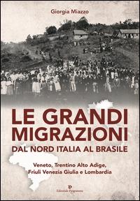 Le grandi migrazioni dal nord Italia al Brasile