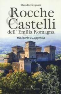 Rocche & castelli dell'Emilia Romagna