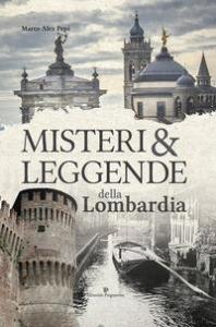 Misteri & leggende della Lombardia