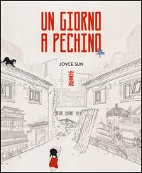 Un giorno a Pechino / Joyce Sun