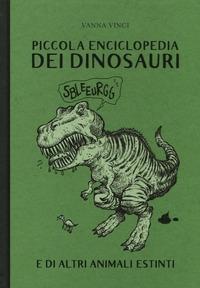 Piccola enciclopedia dei dinosauri e degli animali estinti