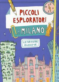 Piccoli esploratori a Milano