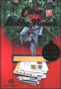 Caro Babbo Natale : le più belle lettere mai scritte a Babbo Natale / [a cura di] Birger Sivertsen