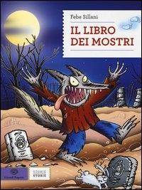 Il libro dei mostri / Febe Sillani ; illustrazioni dell'autore