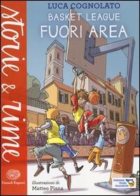 Basket League. Fuori area / Luca Cognolato ; illustrazioni di Matteo Piana