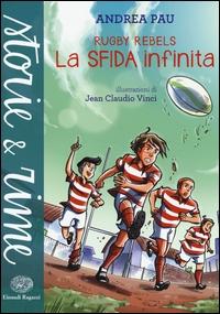 Rugby Rebels. La sfida infinita