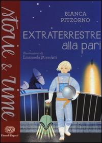 Extraterrestre alla pari / Bianca Pitzorno ; illustrazioni di Emanuela Bussolati