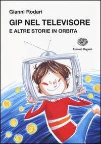 Gip nel televisore e altre storie in orbita
