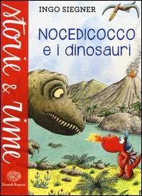 Nocedicocco e i dinosauri / Ingo Siegner ; traduzione di Floriana Pagano ; illustrazioni dell'autore