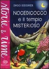 Nocedicocco e il tempio misterioso / Ingo Siegner ; illustrazioni dell'autore ; traduzione di Floriana Pagano