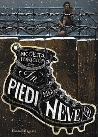 In piedi nella neve / Nicoletta Bortolotti