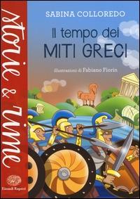 Il tempo dei miti greci / Sabina Colloredo ; illustrazioni di Fabiano Fiorin