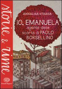 Io, Emanuela agente della scorta di Paolo Borsellino