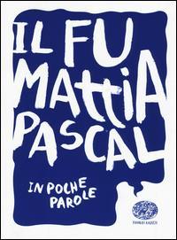Il fu Mattia Pascal di Luigi Pirandello