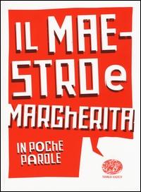 Il Maestro e Margherita / di Michail Bulgakov ; raccontato da Pierdomenico Baccalario