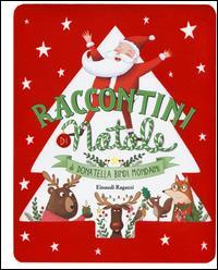 Raccontini di Natale / di Donatella Bindi Mondaini ; illustrazioni di Elisa Paganelli