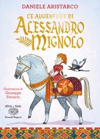 Le avventura di Alessandro Mignolo