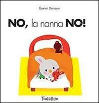 No, la nanna no!/ Xavier Deneux
